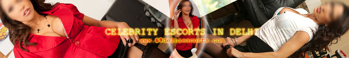 Celebrity escorts in Delhi